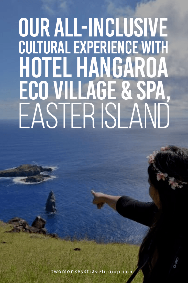 Our All Inclusive Cultural Experience With Hotel Hangaroa Eco Village Spa Easter Island