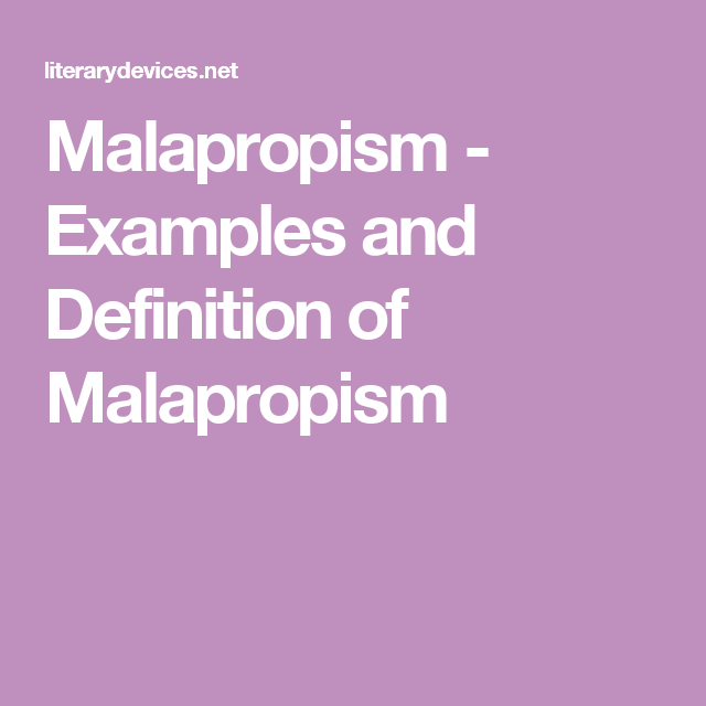 Malapropism Examples And Definition Of Malapropism Just Because