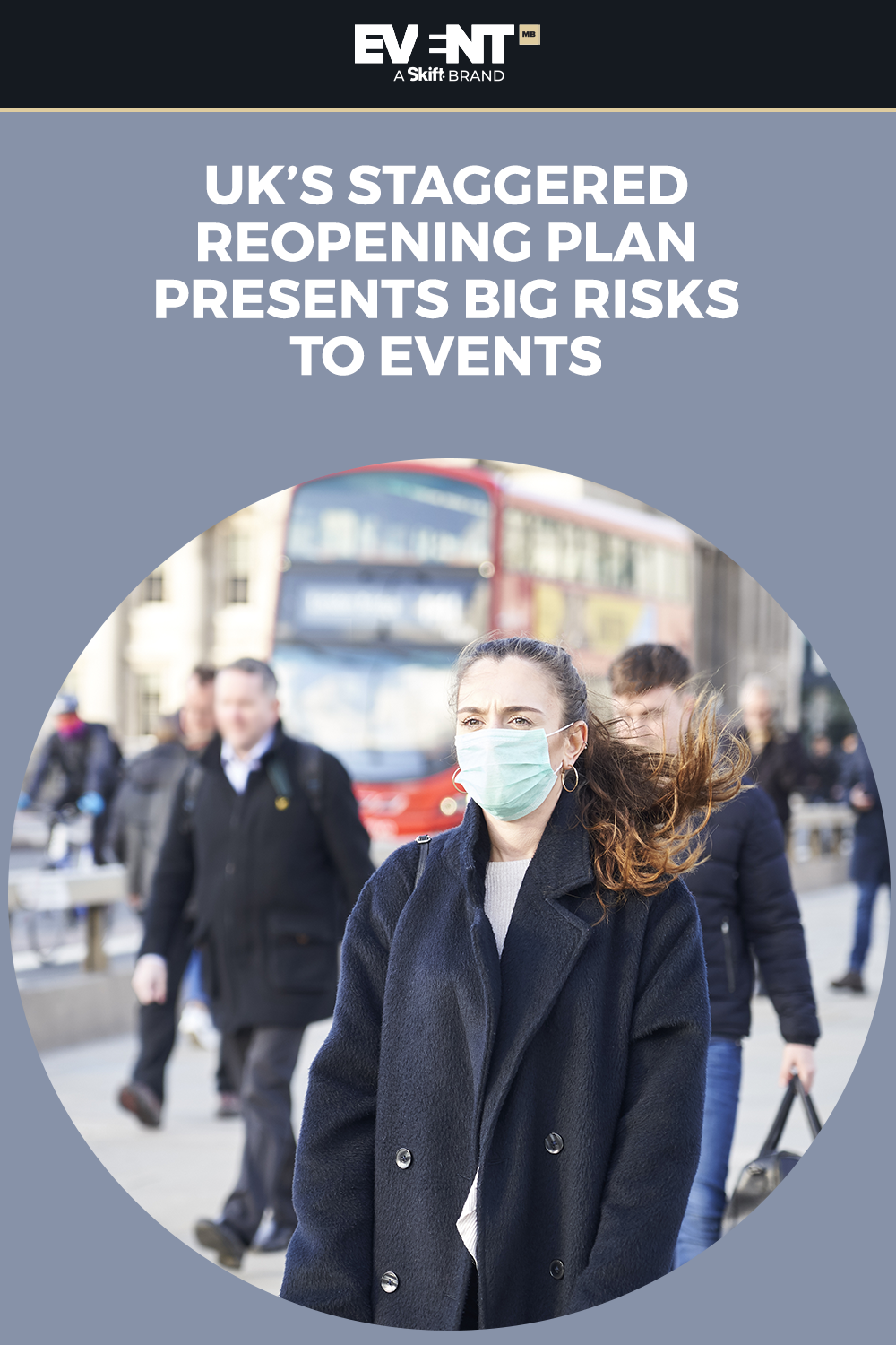 Uk S Staggered Reopening Plan Presents Big Risks To Events In 2021 Event Event Trends Event Technology