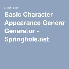 Basic Character Appearance Generator - Springhole net | Writing