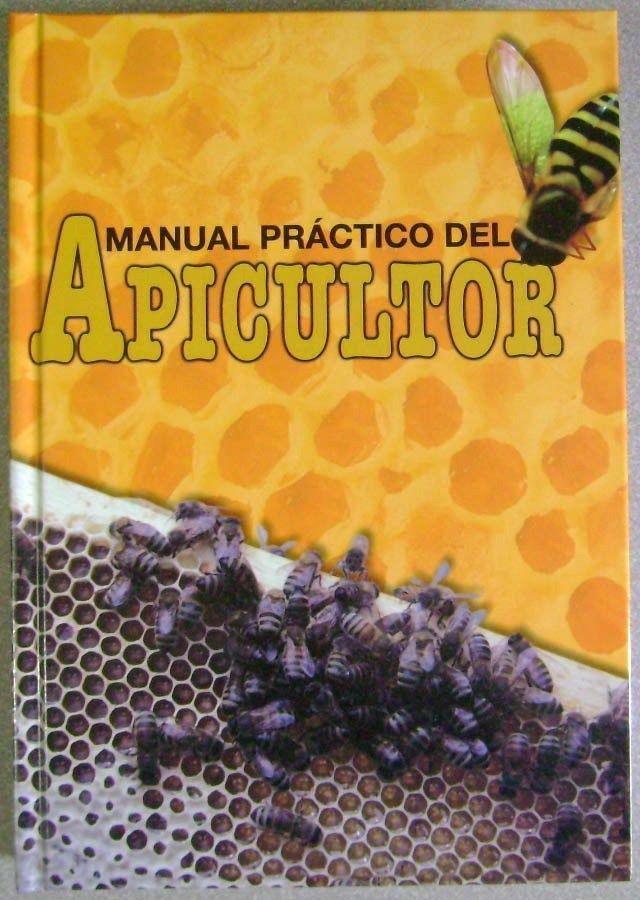 Manual práctico del apicultor - Carlos Polaino   Abejas-Bees ...