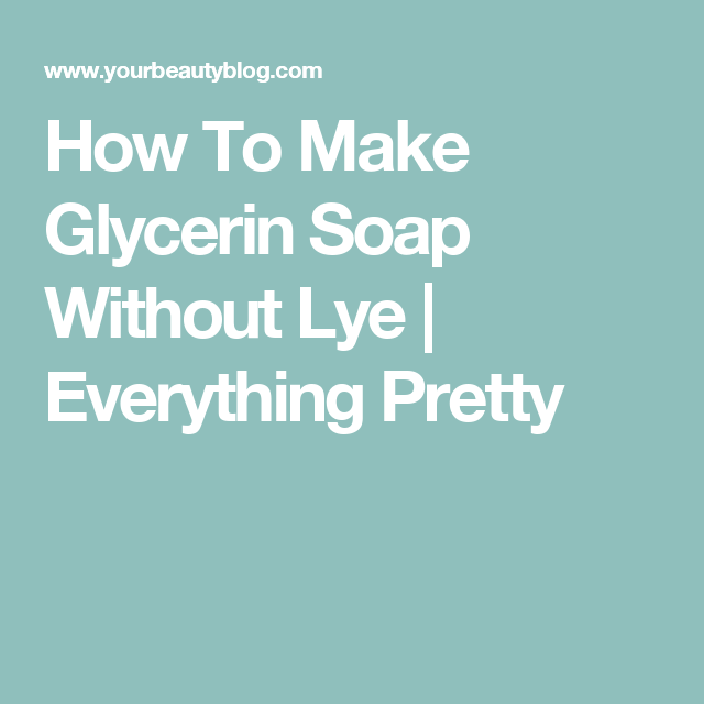 How To Make Glycerin Soap Without Lye | Handmade soaps | How
