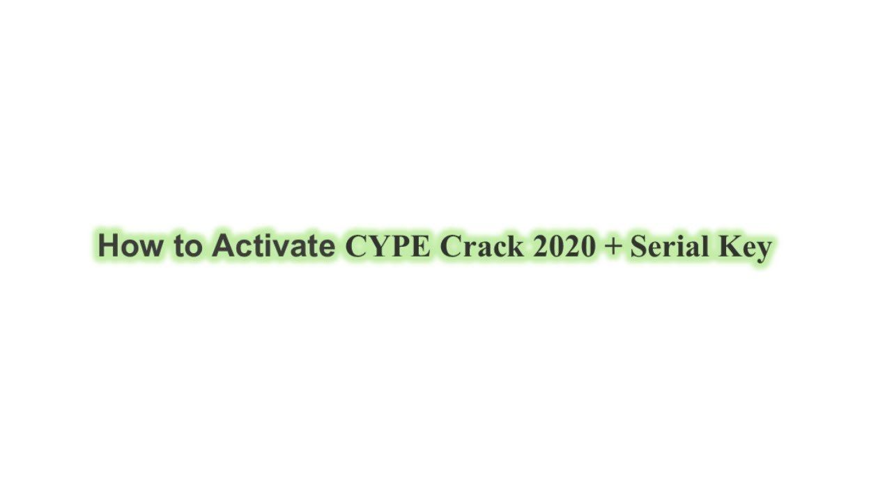 How To Activate Download Cype 2020 Serial Key In 2020