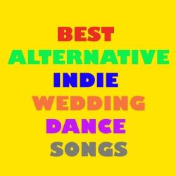 Are You Looking For Alternative Music Your Wedding Reception Why Not Consider Indie MusicSongs 2013Indie MusicFirst Dance