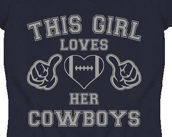 bca7e0e91a5 This Girl Loves Her Dallas Cowboys Football T Shirt - Ladies Fitted ...