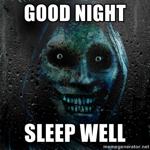 18fb65676ed50a8c51d0411804fcff9b image result for scary good night scary pinterest scary