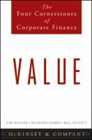 Value The Four Cornerstones Of Corporate Finance By Time Koller Richard Dobbs And Bill Huyett Finance Company Books