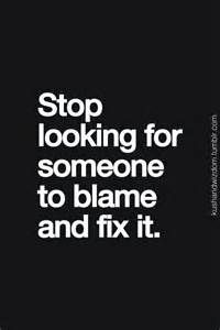 Stop Blaming Others And Take Responsibility Memes Quotes Quote