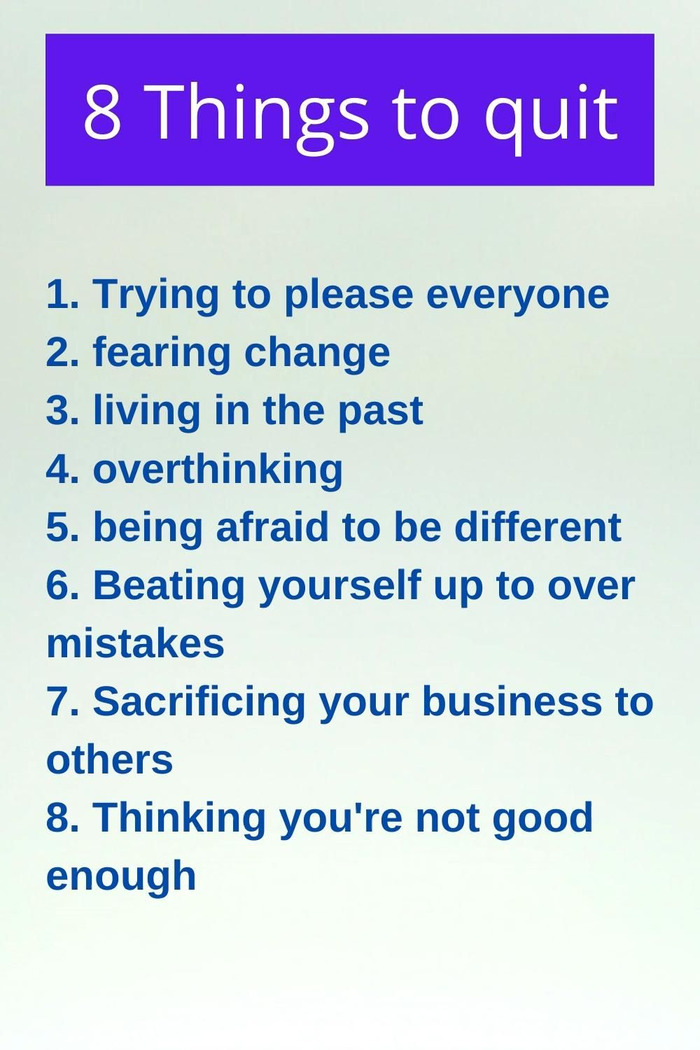 8 Things to quit