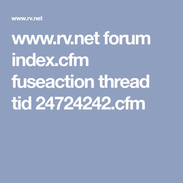 Rv Net Forum >> Www Rv Net Forum Index Cfm Fuseaction Thread Tid 24724242 Cfm