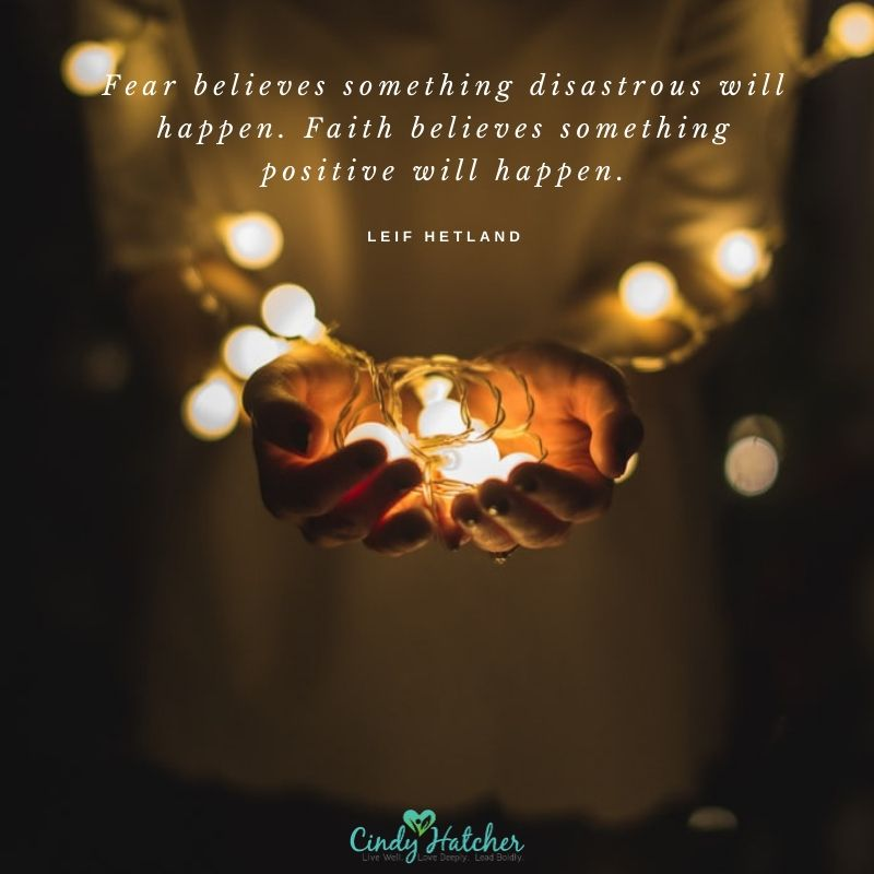 Cindy Hatcher  Revive Leadership Fear believes something disastrous will happen Faith believes something positive will happen  LEIF HETLAND
