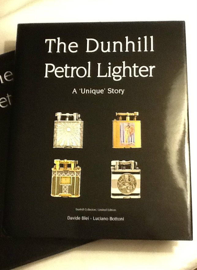 The Dunhill Petrol Lighter: A Unique Story Signed & Numbered Limited Edition