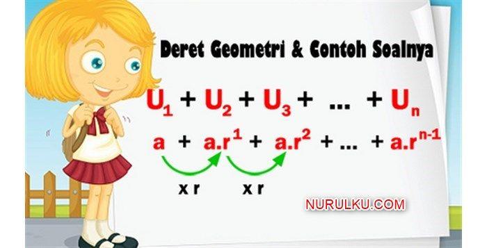 Cara Mencari Rasio Deret Geometri Beserta Contoh Soal Nurulku Blog Geometri Matematika Belajar