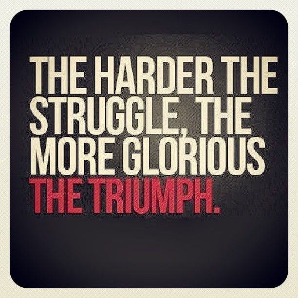 Trust your struggle. Strive. Work hard. Wise words. Motivation. Quotes. Inspiration.