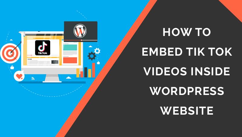 How To Embed Tik Tok Videos Inside Wordpress Website Wordpress Website Embedding Wordpress