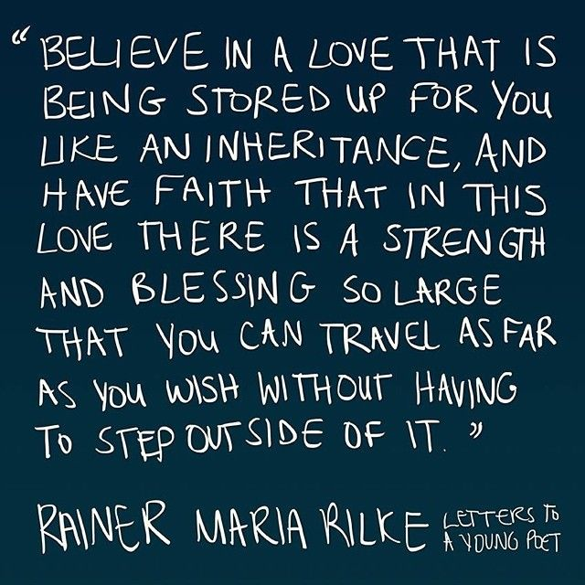 Quote by Rainer Maria Rilke from Letters To A Young Poet