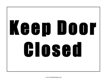 picture relating to Keep Door Closed Sign Printable named Continue to keep Doorway Shut Printable Signal, absolutely free towards obtain and print