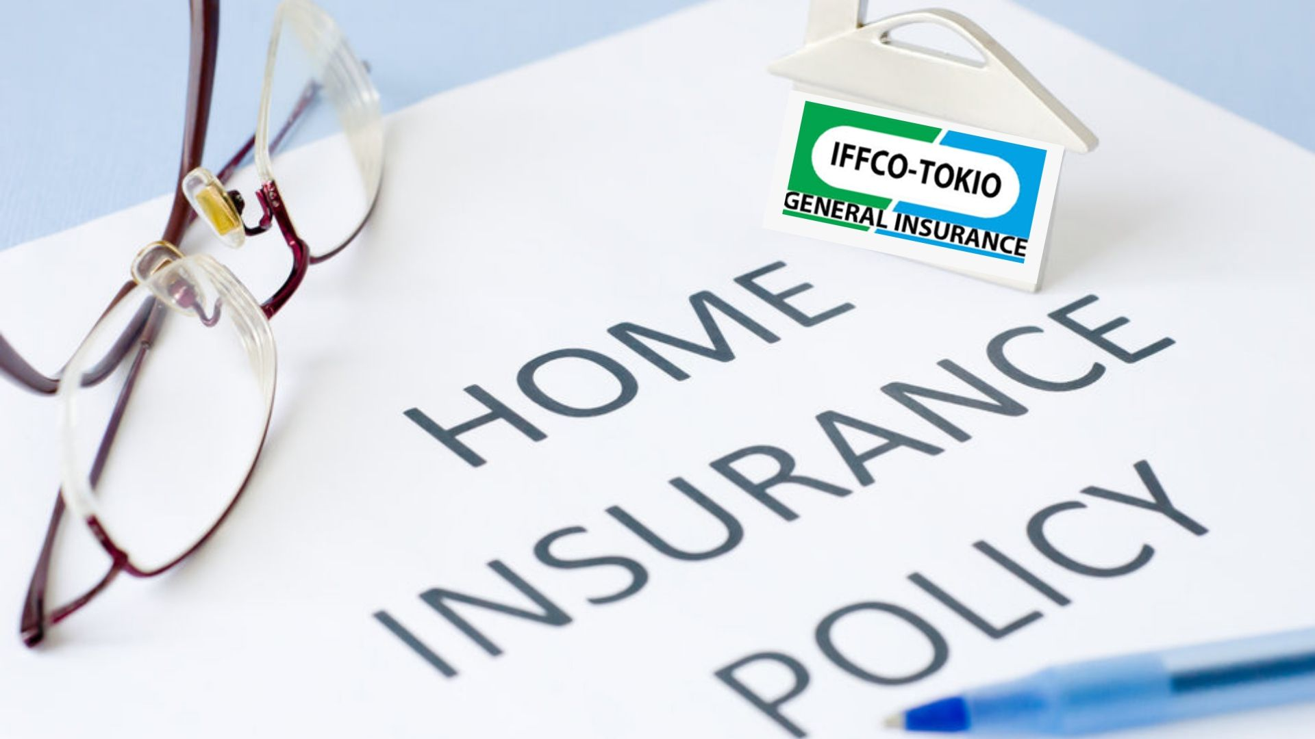 Iffco Tokio Provides You The Best Home Insurance Policy For