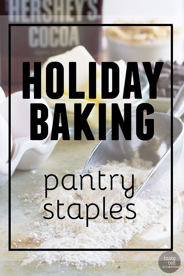 950913cb35e Make sure you keep your pantry stocked up for all of your holiday baking! Includes  a printable list of supplies to stock up on before the holiday rush hits.