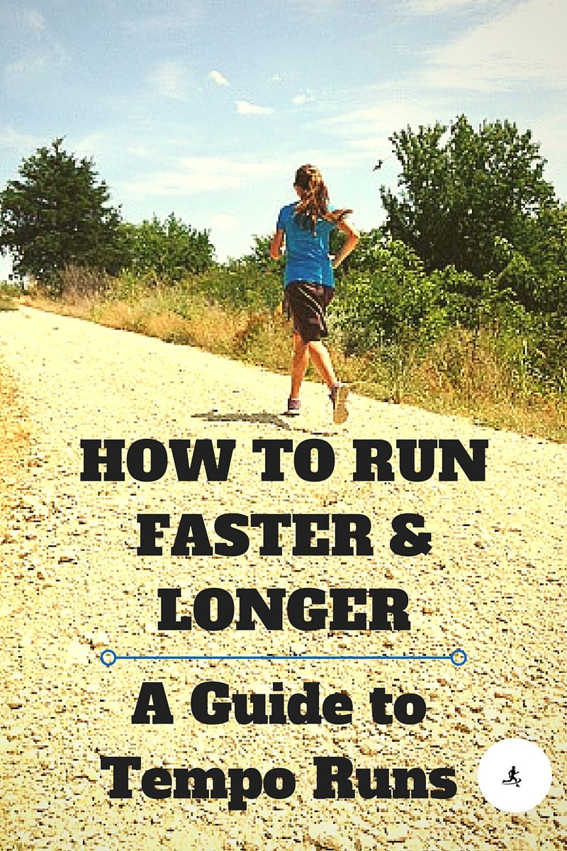 Tempo Runs  On Guide On How To Run Tempos To Become A Faster Runner That