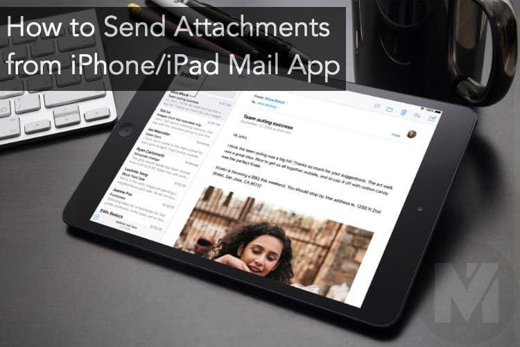 How to Quickly Add Attachments on iOS Mail app? Photo