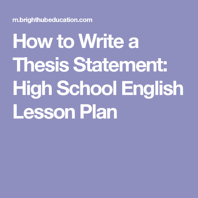 College Experience Essay How To Write A Thesis Statement High School English Lesson Plan Lord Of The Flies Simon Essay also Gilgamesh Essay Topics How To Write A Thesis Statement High School English Lesson Plan  Good Grabbers For An Essay