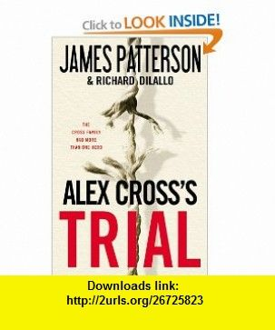 alex cross s trial patterson james dilallo richard