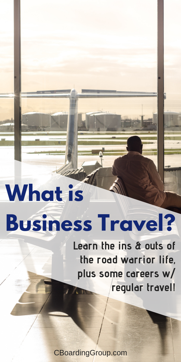 Business Travel Defined C Boarding Group Travel Career Gear Travel Consultant Business Business Travel Hot Travel