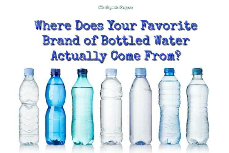 Where Does Your Favorite Brand of Bottled Water Actually Come From ...