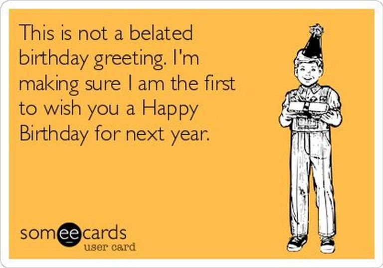 85 Happy Belated Birthday Memes For When You Just Forgot Happy Belated Birthday Belated Birthday Funny Belated Birthday Quotes