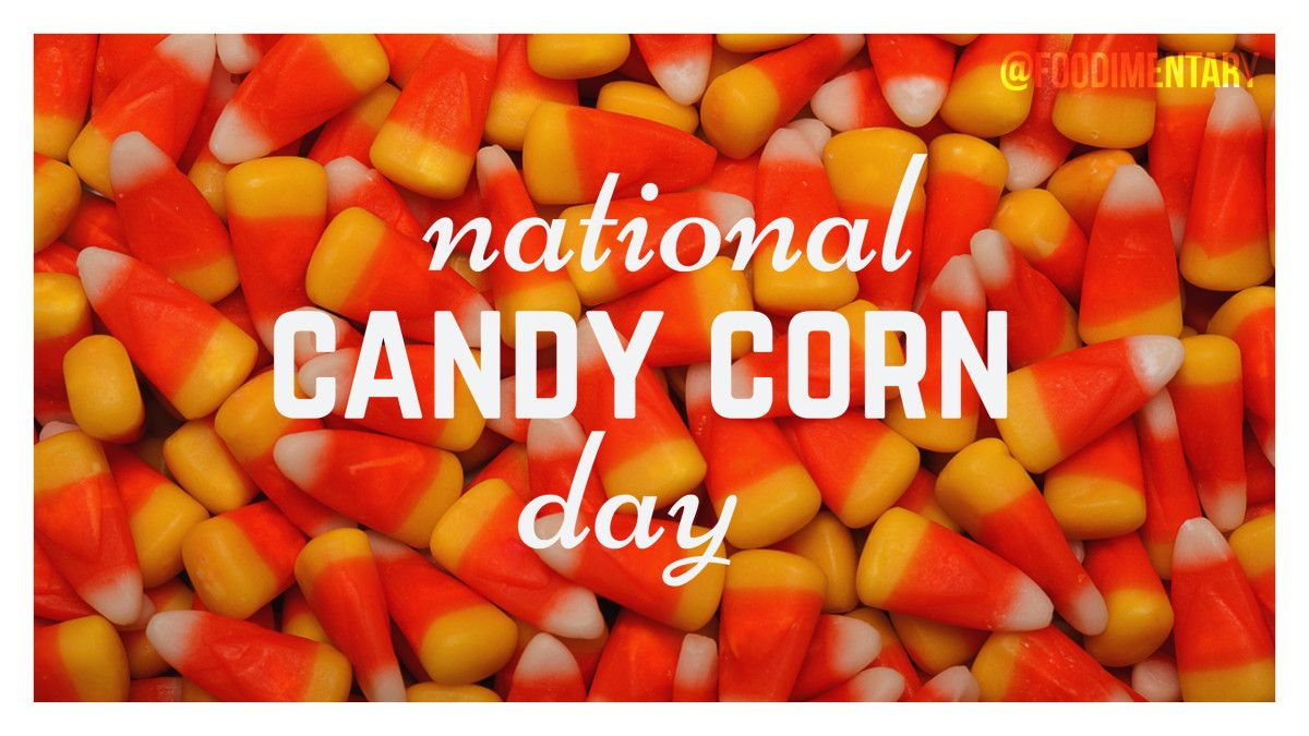 October 30th Is National Candy Corn Day Candy Corn Candy Day