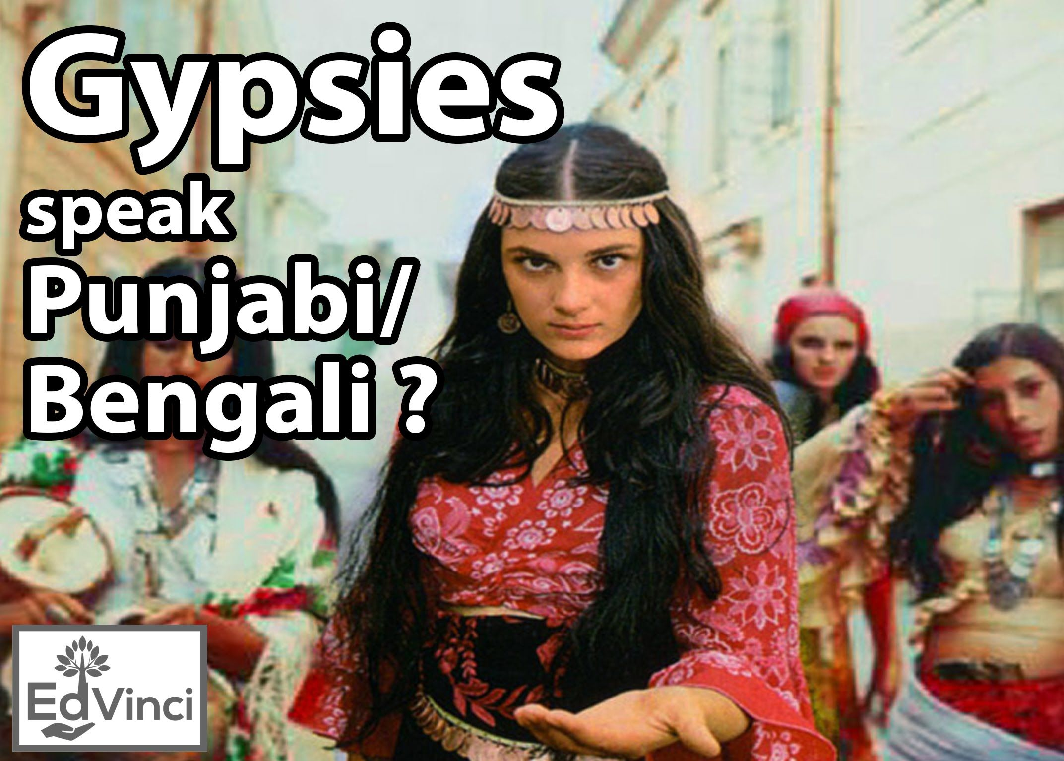 Gypsies - have they come from India ? Do they speak mix of