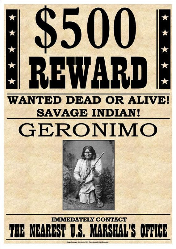500 Reward - Wanted Dead Or Alive - Savage Indian Geronimo - create a wanted poster free