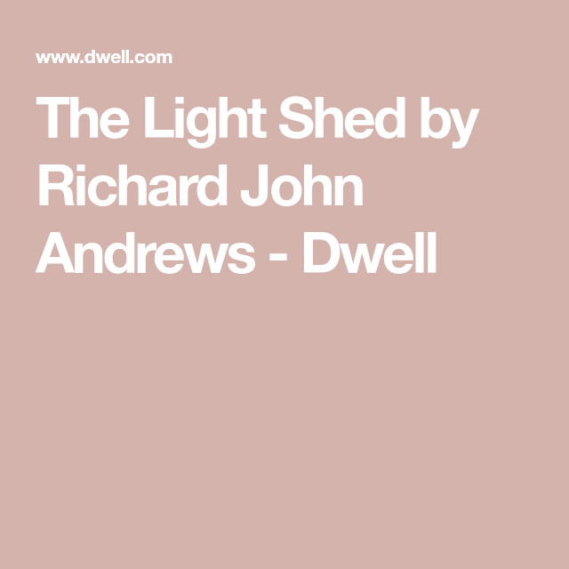 The Light Shed By Richard John Andrews Shed Prefab