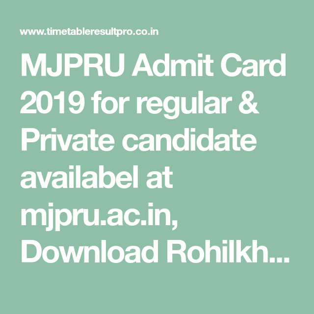 Mjpru Admit Card 2019 For Regular Private Candidate Availabel At Mjpru Ac In Download Rohilkhand University Ba Bsc Bcom A University Exam Exam Day Name Wise