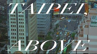 Taipei, above (Official Music Video) Music Video Posted on http://musicvideopalace.com/taipei-above-official-music-video/