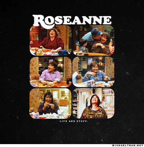 Roseanne BEST show!! Still my favorite has me laughing every time :)