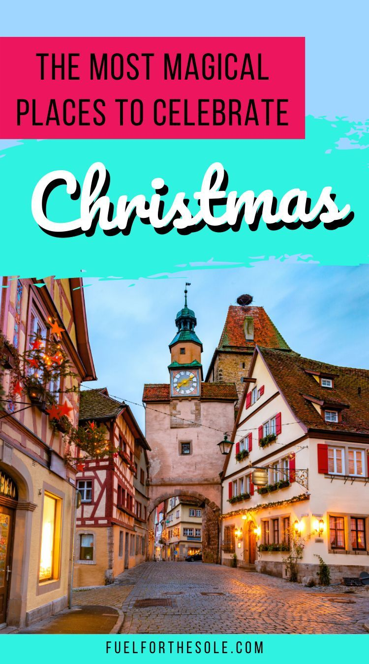 The World's Most Magical Christmas Destinations: 10 places to