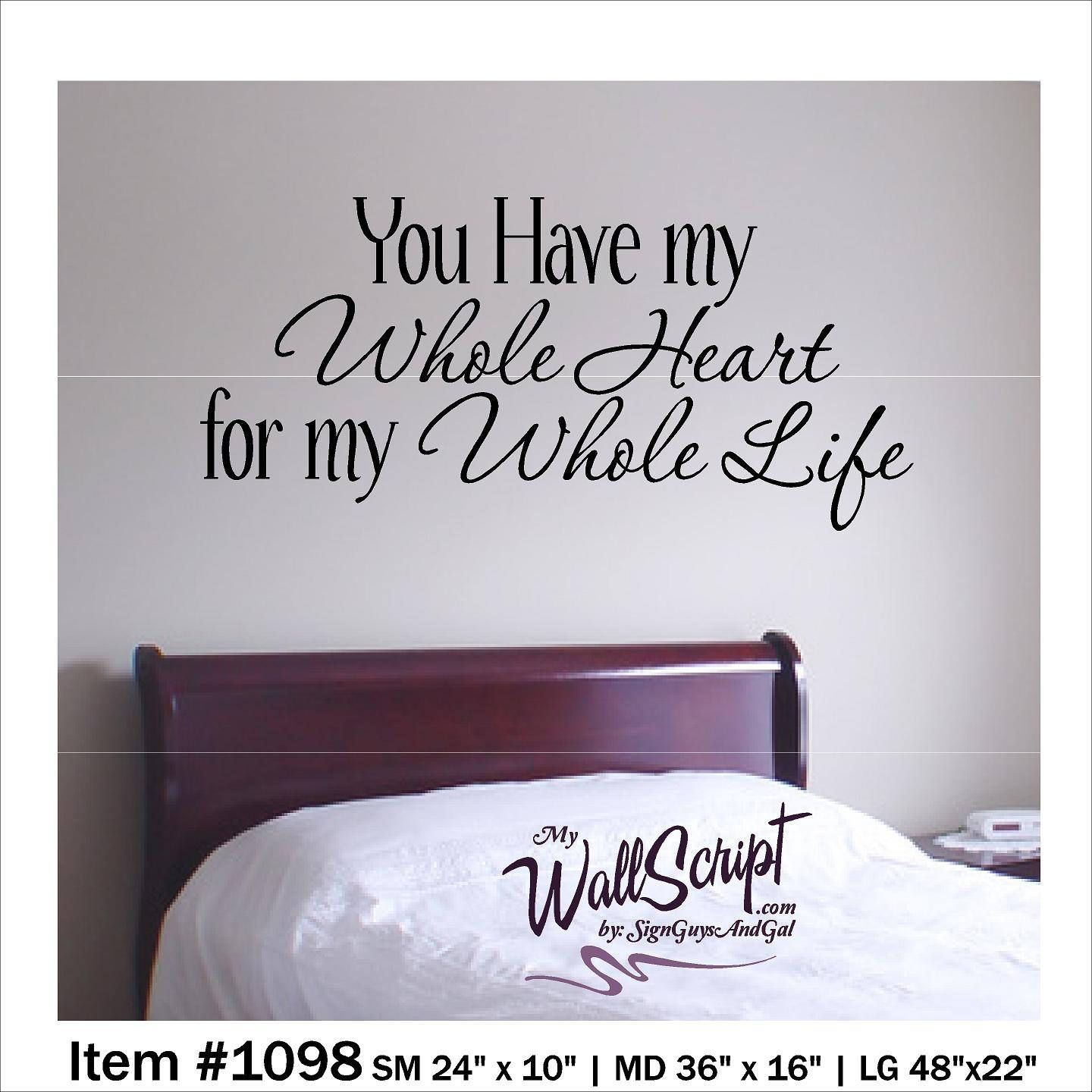 You have my whole heart bedroom wall decal master bedroom wall art