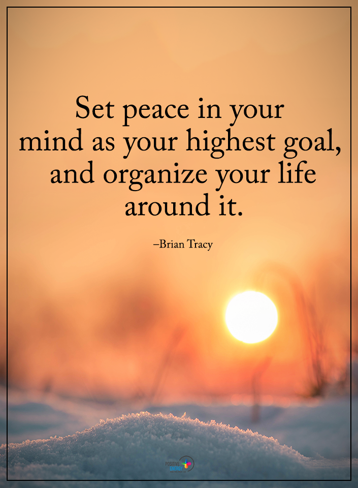 Set Peace In Your Mind As Your Highest Goal Wonder Quotes Peace Quotes Words