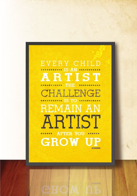 Every child is an artist, Poster art print. Quote Picasso poster ...