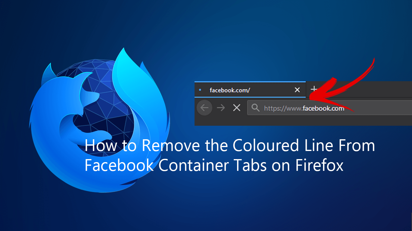 How To Remove The Coloured Line From Facebook Container Tabs On Firefox Remove Facebook Container Colour Bar How To Remove How Do You Remove Firefox
