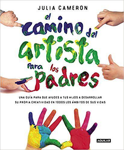 15 10 El Camino Del Artista Para Padres Aguilar Amazon Es Gallardo Capel Libros Artistas Padre Libros En Línea