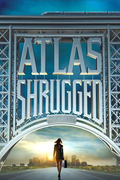 V E R Pelicula Completa Atlas Shrugged Part I 2011 Subtitulado Espanol Latino Atlas Shrugged Atlas Shrugged Movie Ayn Rand