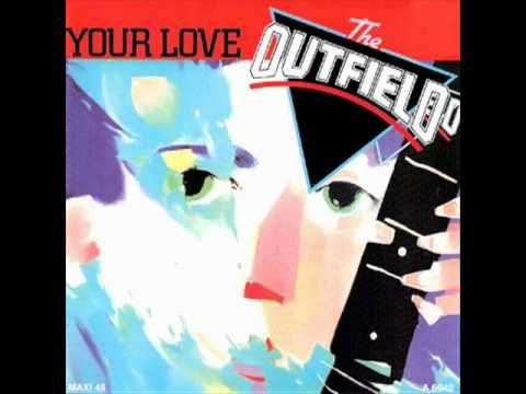 The Outfield Your Love Youtube One Of My Very Faves 80s Rock
