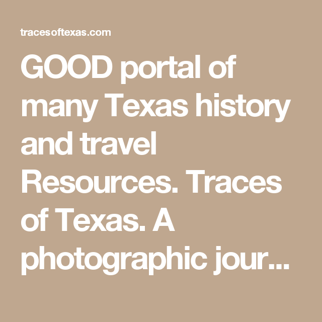 Good Portal Of Many Texas History And Travel Resources Traces Of Texas A Photographic Journey Through The Vanishing Western Landscape Merken