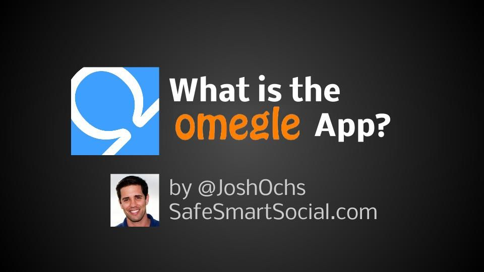 What is the Omegle chat app? Parent and Teacher Guide