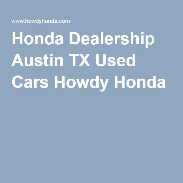 Howdy Honda   Austin, TX | Honda Dealers | Pinterest | Honda Dealership,  Honda And Cars