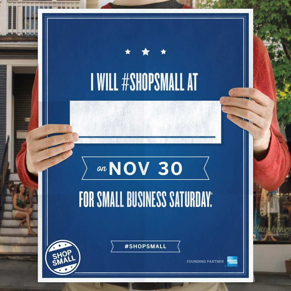 Get out and shop small this Saturday, November 30th! Where