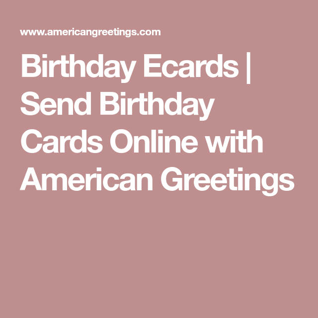 Birthday ecards send birthday cards online with american greetings birthdays birthday ecards send birthday cards online with american greetings m4hsunfo